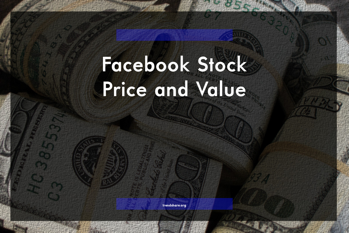 Facebook Stock Price and Value