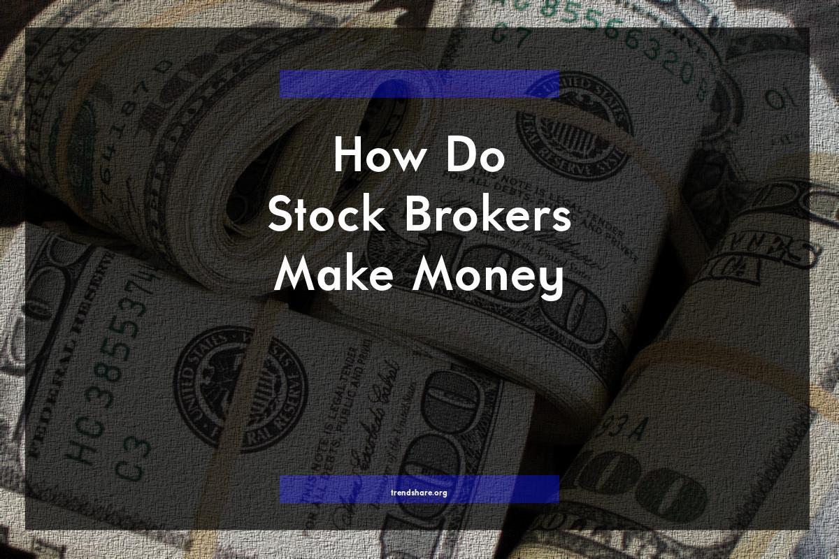 How Do Stock Brokers Make Money?