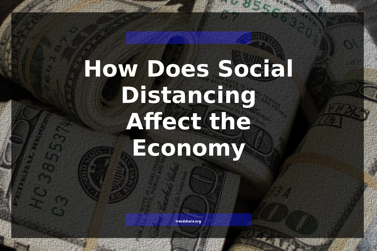 How Does Social Distancing Affect the Economy?
