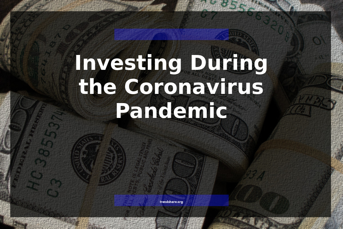 Investing During the Coronavirus Pandemic