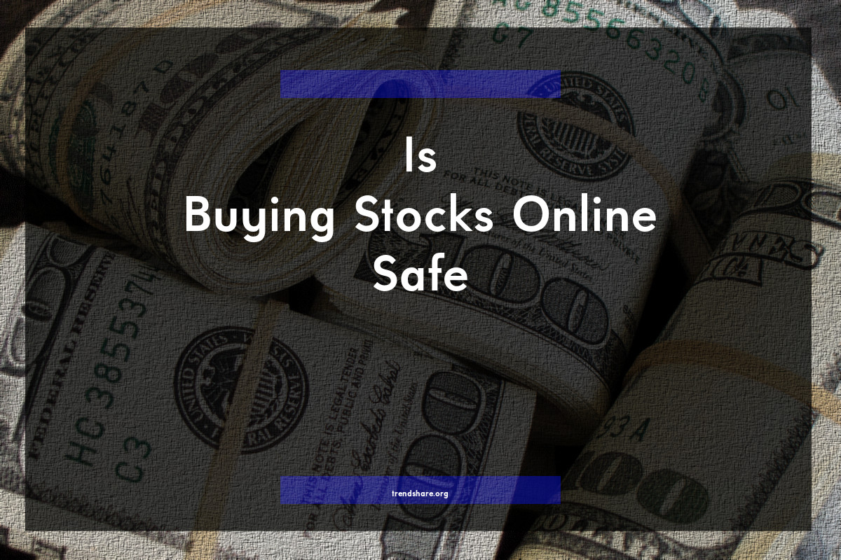 Is Buying Stocks Online Safe?