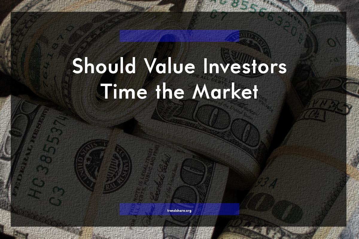 Should Value Investors Time the Market?