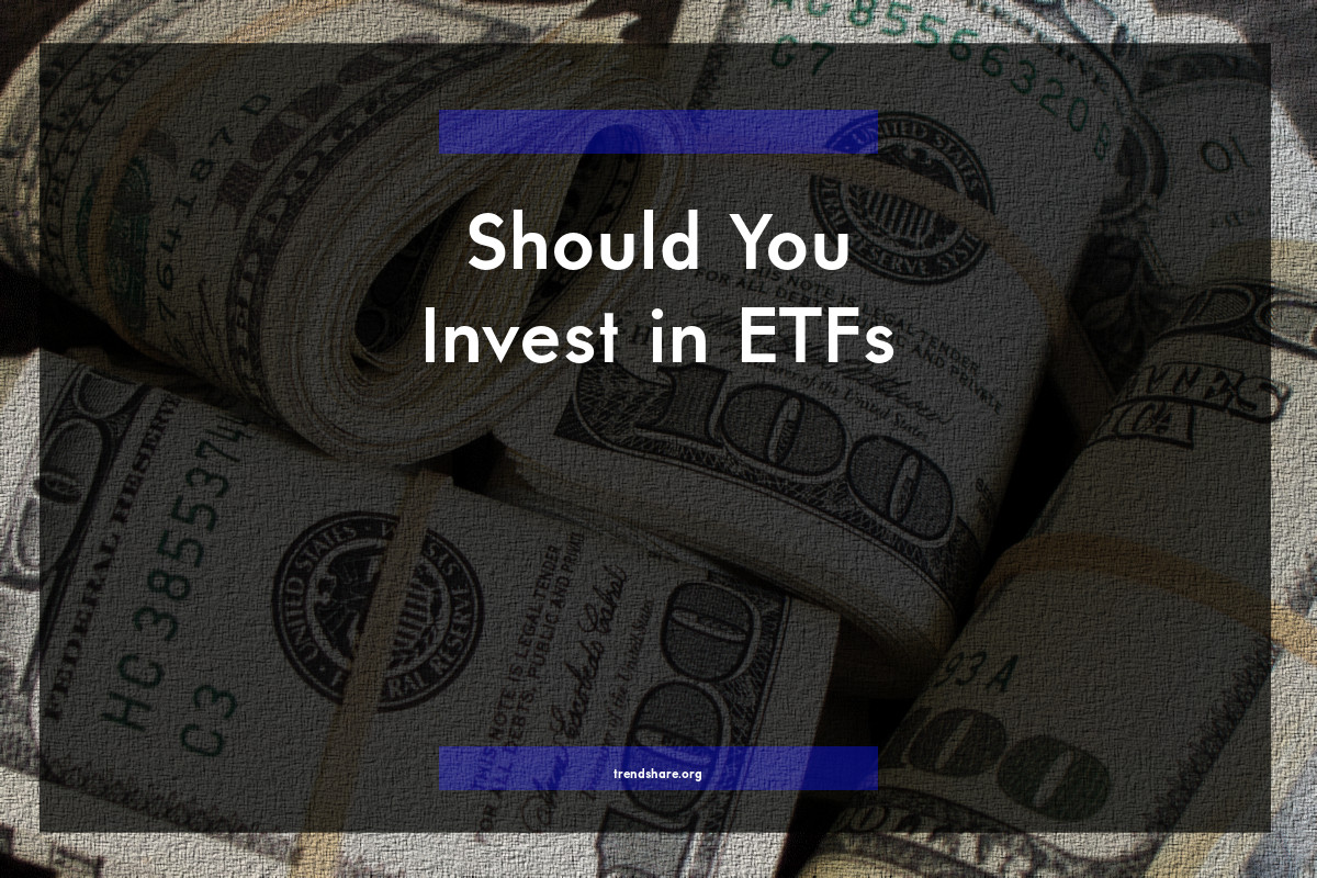 Should You Invest in ETFs?