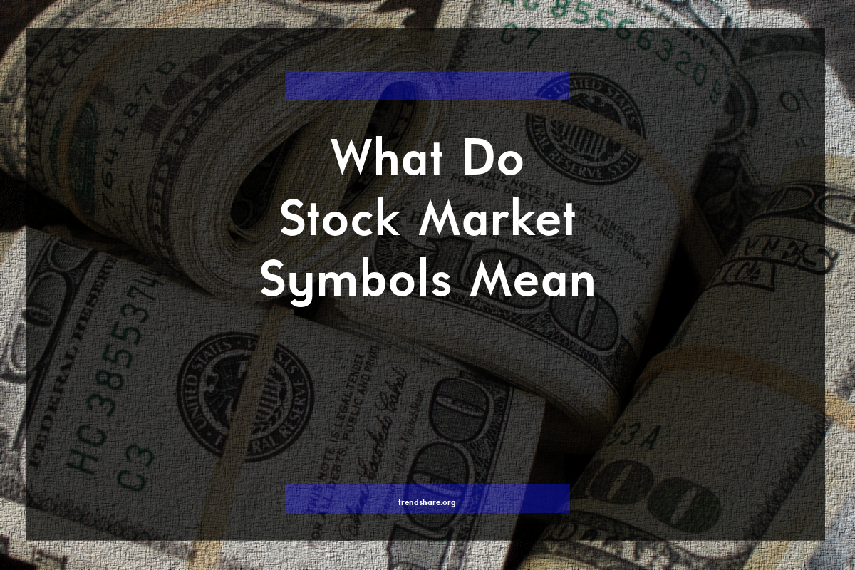 What Do Stock Market Symbols Mean