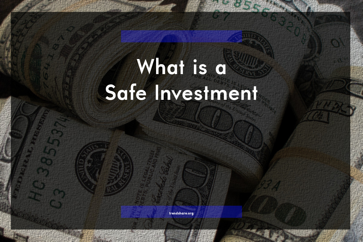 What is a Safe Investment?
