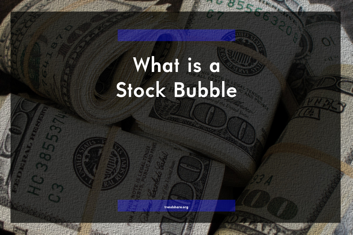 What is a Stock Bubble?