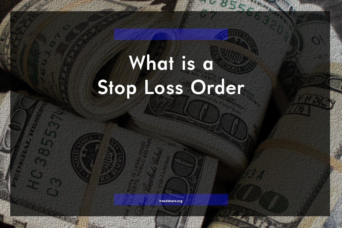 What is a Stop Loss Order?