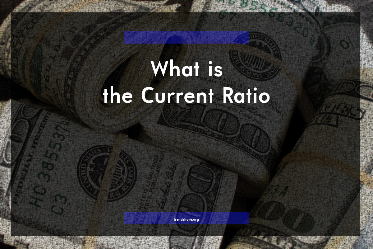 What is the Current Ratio?