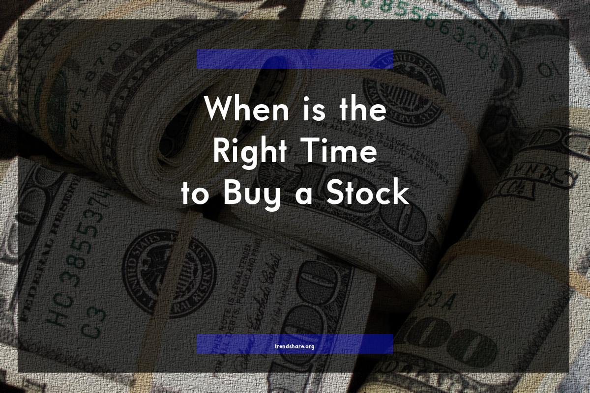 When is the Right Time to Buy a Stock?
